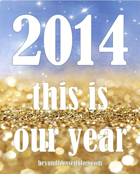 2014 this is our year